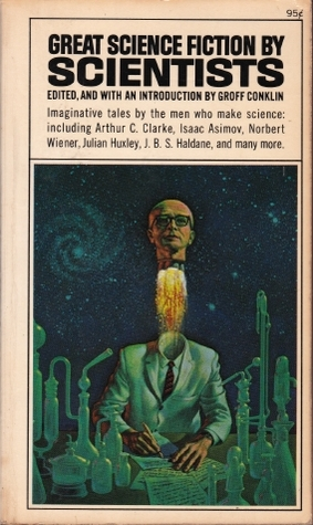 Great Science Fiction by Scientists by Groff Conklin