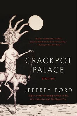 Crackpot Palace by Jeffrey Ford