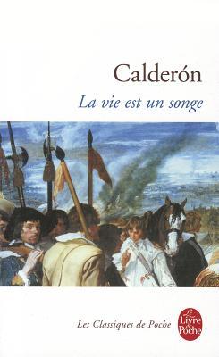 La Vie Est Un Songe by Calderon