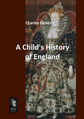 A Child\'s History of England by Charles Dickens