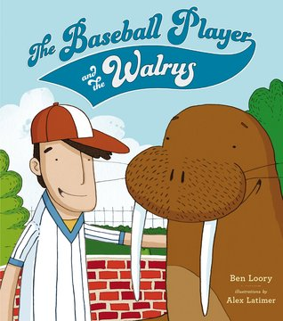The Baseball Player and the Walrus by Ben Loory