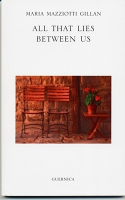 All That Lies Between Us by Maria Mazziotti Gillan