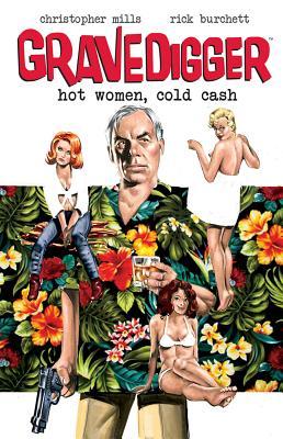 Gravedigger: Hot Women Cold Cash by Christopher Mills