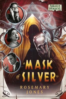 Mask of Silver: An Arkham Horror Novel by Rosemary Jones