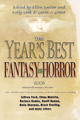 The Year's Best Fantasy and Horror 2006: 19th Annual Collection by