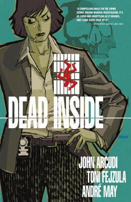 Dead Inside by Andre May, Toni Fejzula, Dave Johnson, John Arcudi
