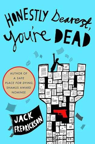 Honestly Dearest, You're Dead by Jack Fredrickson