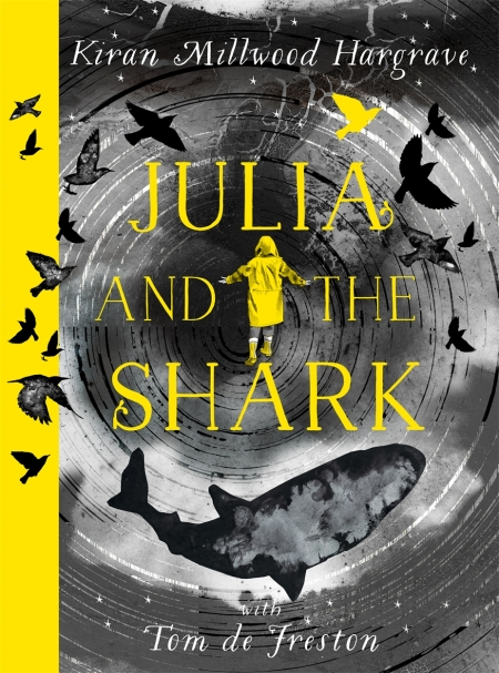 Julia and the Shark by Kiran Millwood Hargrave