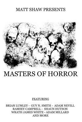 Masters of Horror: A Horror Anthology by Brian Lumley, Shaun Hutson, Guy N. Smith