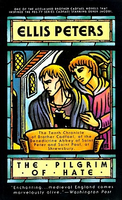 The Pilgrim of Hate: The Tenth Chronicle of Brother Cadfael by Ellis Peters