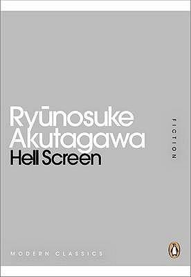 Hell Screen by Ryūnosuke Akutagawa, Jay Rubin