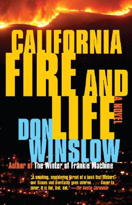 California Fire and Life: A Suspense Thriller by Don Winslow