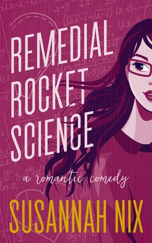 Remedial Rocket Science by Susannah Nix