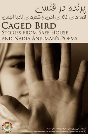 Caged Bird: Stories from Safe House and Nadia Anjuman's Poems by Christina Lamb, Nadia Anjuman, Alex Strick van Linschoten