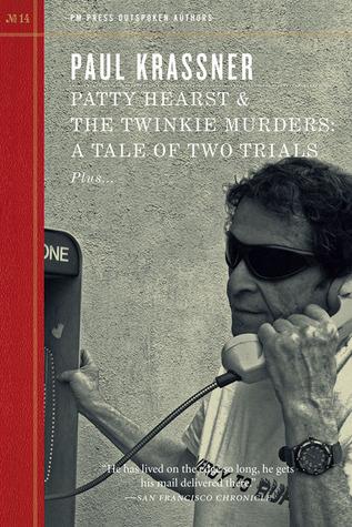 Patty HearstThe Twinkie Murders: A Tale of Two Trials by Paul Krassner