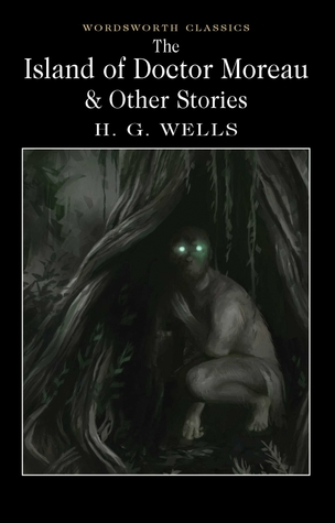 The Island of Doctor Moreau and Other Stories by Emily Alder, H.G. Wells