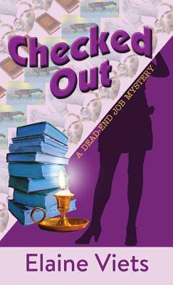 Checked Out: A Dead-End Job Mystery by Elaine Viets