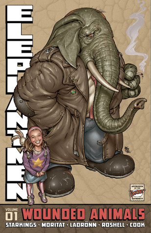 Elephantmen Volume 1: Wounded Animals by Richard Starkings, José Ladrönn, Joe Casey, Joe Kelly, Moritat