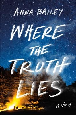 Where the Truth Lies by Anna Bailey