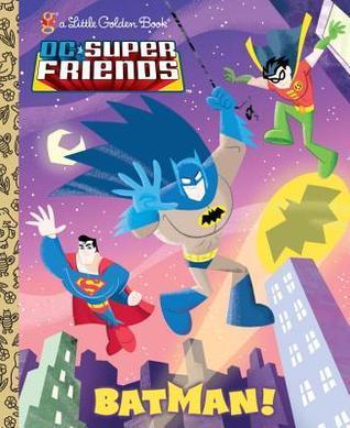DC Super Friends: Batman! by Ethen Beavers, Billy Wrecks