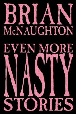 Even More Nasty Stories by Brian McNaughton