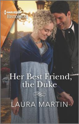 Her Best Friend, the Duke by Laura Martin