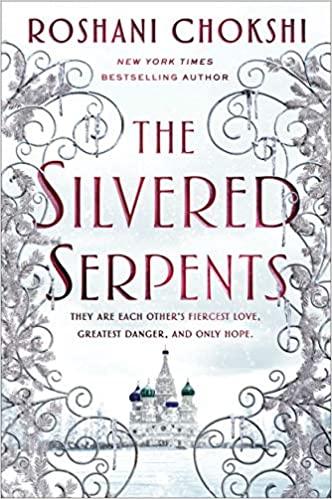 The Silvered Serpents by Roshani Chokshi