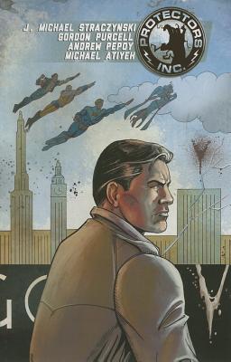 Protectors, Inc., Volume 1 by Michael Atiyeh, Gordon Purcell, J. Michael Straczynski