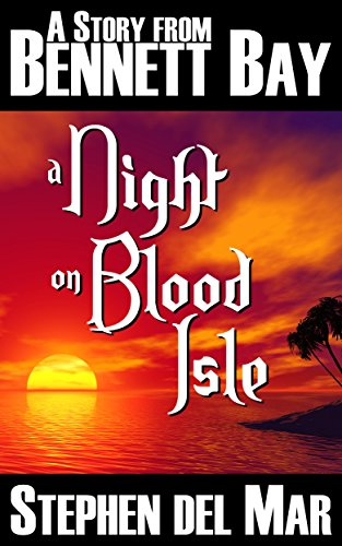 A Night on Blood Isle by Stephen del Mar