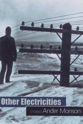 Other Electricities: Stories by Ander Monson