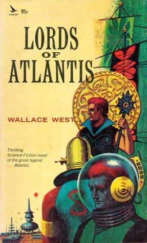 Lords of Atlantis by Wallace West