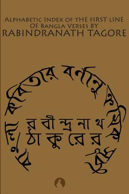 Alphabetic Index of the First Line of Bangla Verses by Rabindranath Tagore