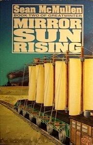 Mirrorsun Rising by Sean McMullen
