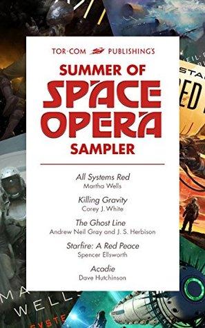 Tor.com Publishing's Summer of Space Opera Sampler by Spencer Ellsworth, Corey J. White, Dave Hutchinson, J.S. Herbison, Martha Wells, Andrew Neil Gray