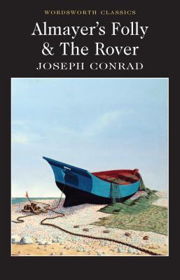 Almayer's Folly / The Rover by Joseph Conrad