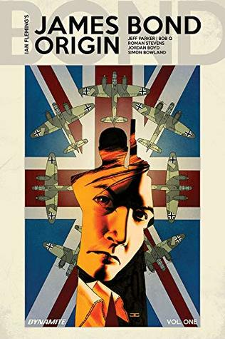 James Bond: Origin, Vol. 1 by Bob Q, Jeff Parker