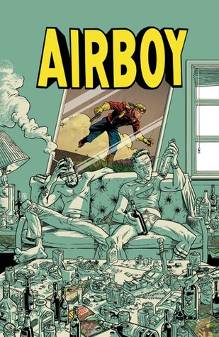 Airboy: Deluxe Edition by Greg Hinkle, James Robinson