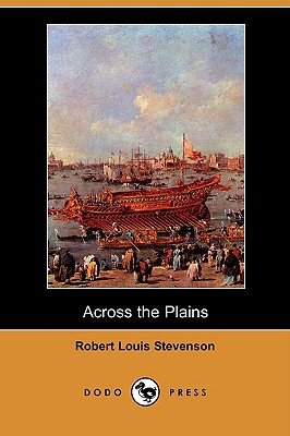 Across the Plains (Dodo Press) by Robert Louis Stevenson