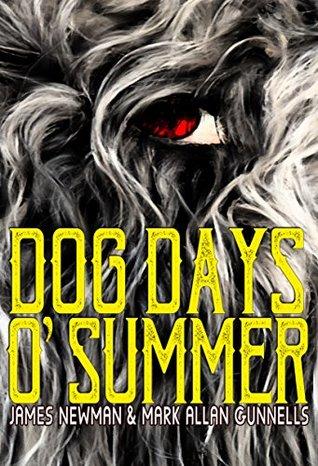 Dog Days O' Summer by James Newman, Mark Allan Gunnells