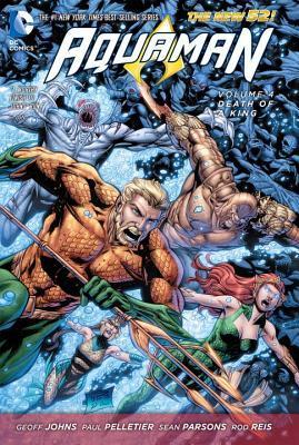 Aquaman, Volume 4: Death of a King by Sean Parsons, Paul Pelletier, Rob Hunter, Geoff Johns