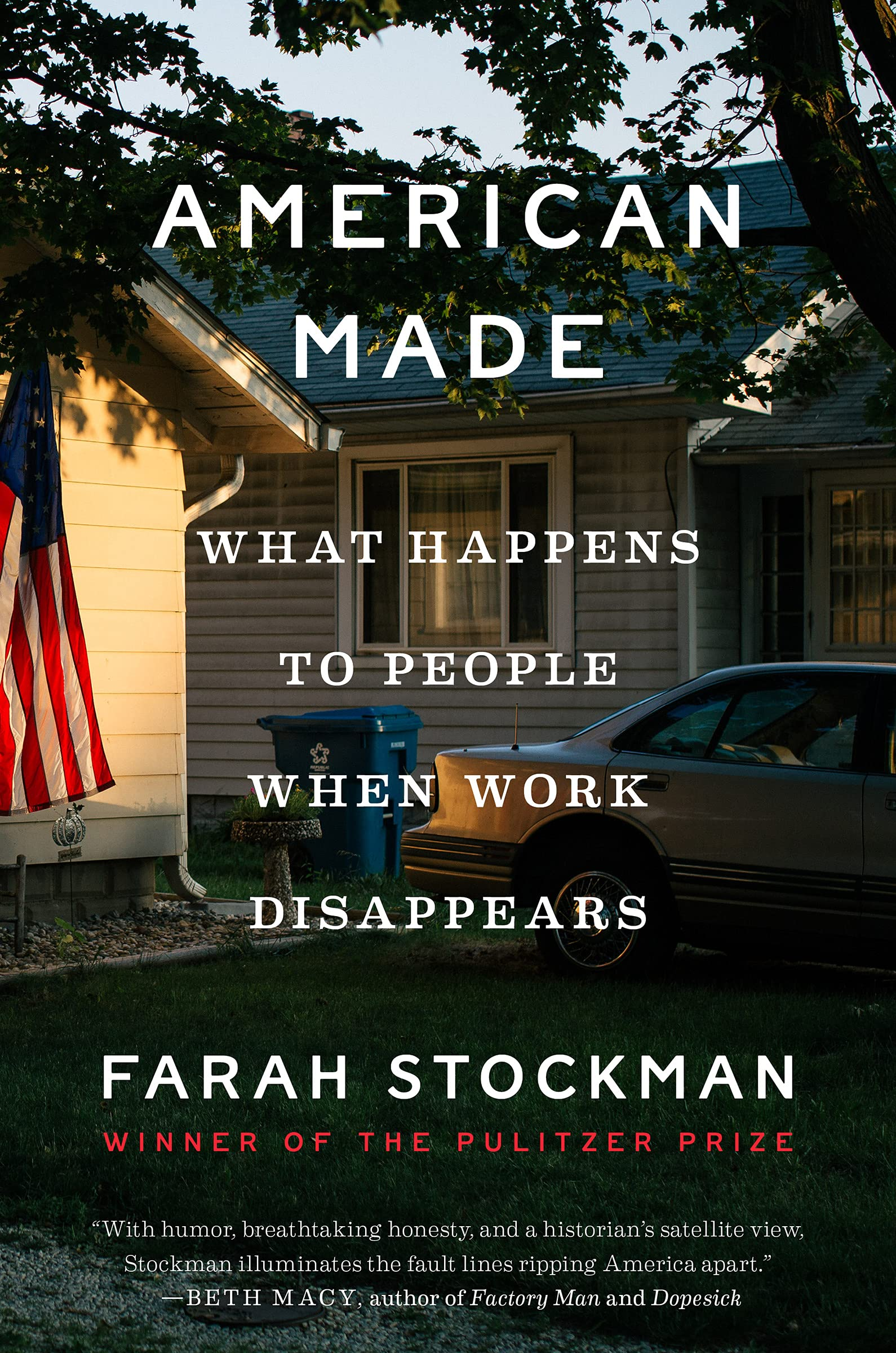 American Made: What Happens to People When Work Disappears by Farah Stockman