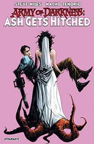 Army Of Darkness: Ash Gets Hitched by Nacho Tenorio, Steve Niles