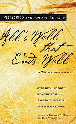 All's Well That Ends Well by Paul Werstine, William Shakespeare, Barbara A. Mowat