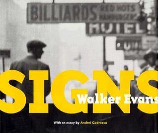 Signs by Judith Keller, Walker Evans, Andrei Codrescu