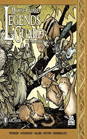 Mouse Guard Legends of the Guard Vol. 3 #2 (of 4) (Mouse Guard Legends of the Guard Vol. 3 #2 by Dustin Nguyen, Kyla Vanderklugt, Nicole Gustafsson, David Petersen, C.M. Galdre