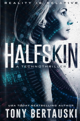 Halfskin: A Technothriller by Bertauski Tony