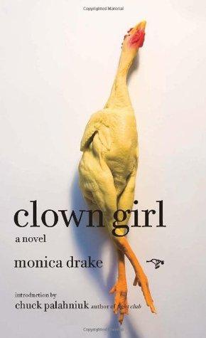 Clown Girl by Monica Drake, Chuck Palahniuk