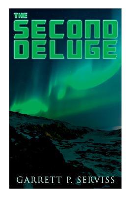 The Second Deluge: Dystopian Novel by Garrett P. Serviss