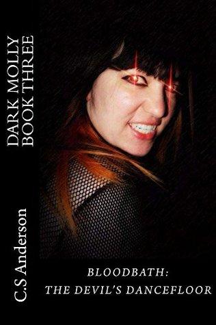 Bloodbath: The Devil's Dancefloor by C.S. Anderson