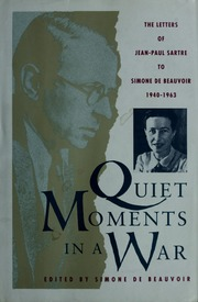 Quiet Moments in a War: The Letters of Jean-Paul Sartre to Simone de Beauvoir 1940-63 by Lee Fahnestock, Simone de Beauvoir, Jean-Paul Sartre, Norman MacAfee